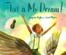 Image for That is my dream!  : a picture book of Langston Hughes's 'Dream Variation'