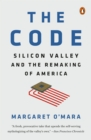 Image for The Code : Silicon Valley and the Remaking of America