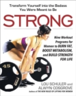 Image for Strong  : nine workout programs for women to burn fat, boost metabolism, and build strength for life