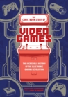 Image for The comic book story of video games  : the incredible history of the electronic gaming revolution