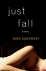 Image for Just fall  : a novel