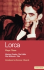 """Image for Lorca Plays : v.3 : """"The Public"""", """"Play without a Title"""", """"Mariana Pineda"""""""
