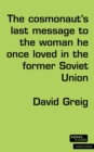 Image for The cosmonaut's last message to the woman he once loved in the former Soviet Union
