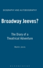 Image for Broadway, Jeeves?  : the diary of a theatrical adventure