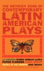 Image for The Methuen book of Latin American plays : Chunga; Paper Flowers; Medea in the Mirror