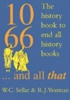Image for 1066 and all that  : a memorable history of England, comprising all the parts you can remember, including 103 good things, 5 bad kings and 2 genuine dates