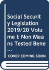 Image for Social Security Legislation 2019/20 Volume I : Non Means Tested Benefits and Employment and Support Allowance