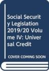 Image for Social Security Legislation 2019/20 Volume IV : Universal Credit