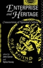 Image for Enterprise and Heritage : Crosscurrents of National Culture