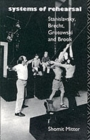 Image for Systems of rehearsal  : Stanislavsky, Brecht, Grotowski and Brook