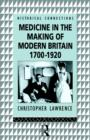 Image for Medicine in the Making of Modern Britain, 1700-1920