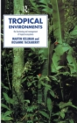Image for Tropical environments  : the functioning and management of tropical ecosystems