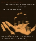 Image for The psychology of religious experience, belief and behaviour