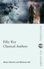 Image for Fifty key classical authors