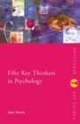 Image for Fifty key thinkers in psychology