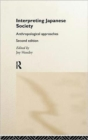 Image for Interpreting Japanese society  : anthropological approaches