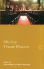 Image for Fifty key theatre directors