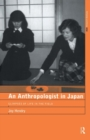 Image for An anthropologist in Japan  : glimpses of life in the field