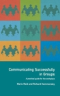 Image for Communicating successfully in groups  : a practical guide for the workplace