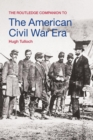 Image for The Routledge companion to the American Civil War era