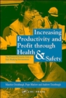 Image for Increasing productivity and profit through health and safety  : the financial returns from a safe working environment