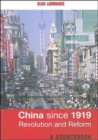 Image for China since 1919  : revolution and reform