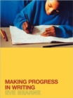 Image for Making progress in writing
