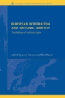 Image for European integration and national identity  : the challenge of the Nordic states