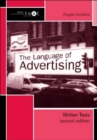Image for The language of advertising  : written texts
