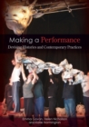 Image for Making a performance  : devising histories and contemporary practices