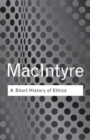 Image for A short history of ethics  : a history of moral philosophy from the Homeric age to the twentieth century