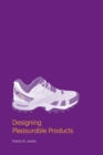 Image for Designing pleasurable products  : an introduction to the new human factors