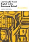 Image for Learning to teach English in the secondary school  : a companion to school experience