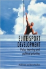 Image for Elite sport development  : policy learning and political priorities