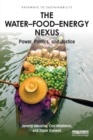 Image for The water-food-energy nexus  : power, politics and justice