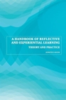Image for A handbook of reflective and experiential learning  : theory and practice