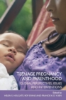 Image for Teenage pregnancy and parenthood  : global perspectives, issues and interventions