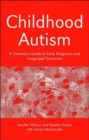 Image for Childhood autism  : a clinician's guide to early diagnosis and integrated treatment
