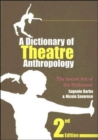 Image for A dictionary of theatre anthropology  : the secret art of the performer