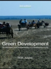 Image for Green development  : environment and sustainability in a developing world