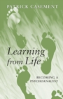 Image for Learning from life  : becoming a psychoanalyst