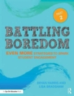 Image for Battling boredom  : even more strategies to spark student engagementPart 2