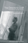 Image for The director's craft  : a handbook for the theatre