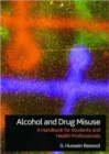 Image for Alcohol and drug misuse  : a handbook for students and health professionals