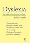 Image for Dyslexia  : surviving and succeeding at college