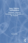 Image for Jung, Irigaray, individuation  : philosophy, analytical psychology, and the question of the feminine