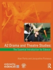 Image for A2 drama and theatre studies  : the essential introduction for Edexcel