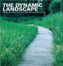 Image for The dynamic landscape  : design, ecology and management of naturalistic urban planting