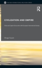 Image for Civilisation and empire  : East Asia's encounter with the European international society