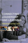 Image for Connecting leadership and learning  : principles for practice